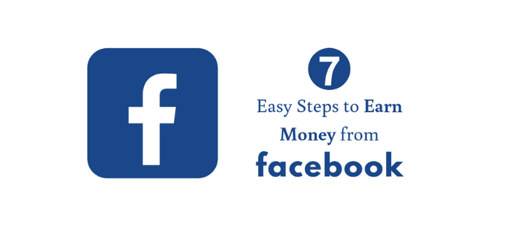 How to Make Money from Facebook in 7 Smart Ways in 2021