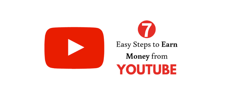 7 Easy Steps to Earn Money from Youtube in 2021